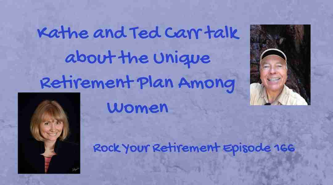 Unique Retirement Plan Among Women – Ep 166