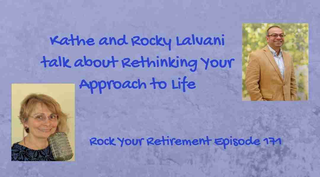 Rethinking Your Approach to Life – Episode 171