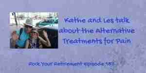 Kathe and Les talk about Alternative Treatments for Pain