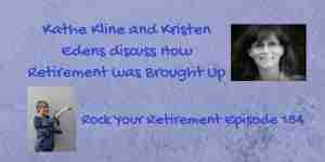 Kathe Kline and Kristen Edens talk about How Retirement was Brought Up