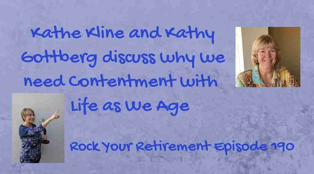 Contentment with Life as We Age – Ep. 190