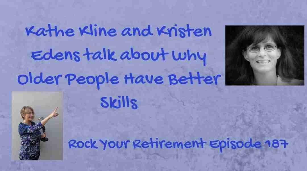 Older People Have Better Skills – Episode 187