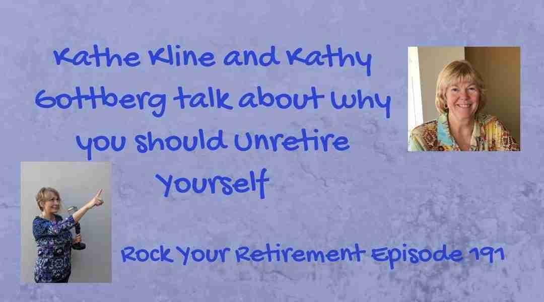 Unretire Yourself – Episode 191
