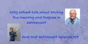 Finding the Meaning and Purpose in Retirement