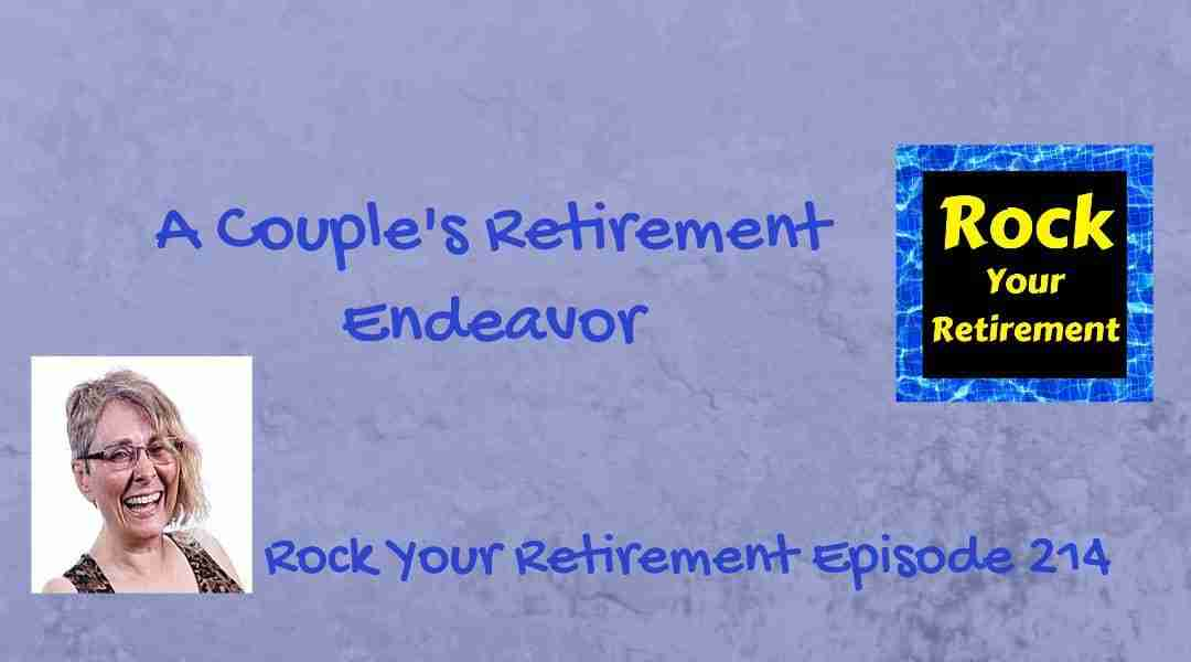 Listener Question:  A Couple's Retirement Endeavor – Ep 214