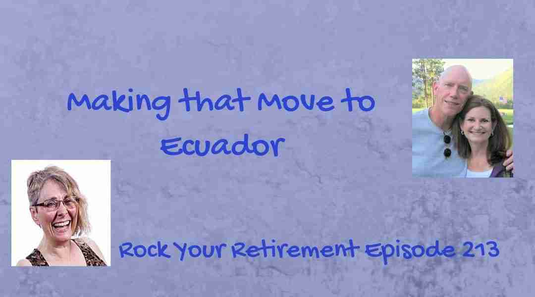 Making that Move to Ecuador – Episode 213