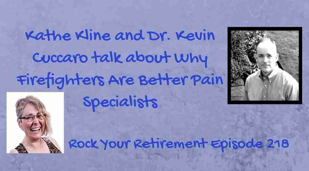 Why Firefighters Are Better Pain Specialists – Ep 218
