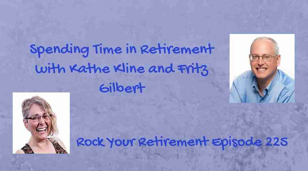 Spending Time in Retirement – Episode 225