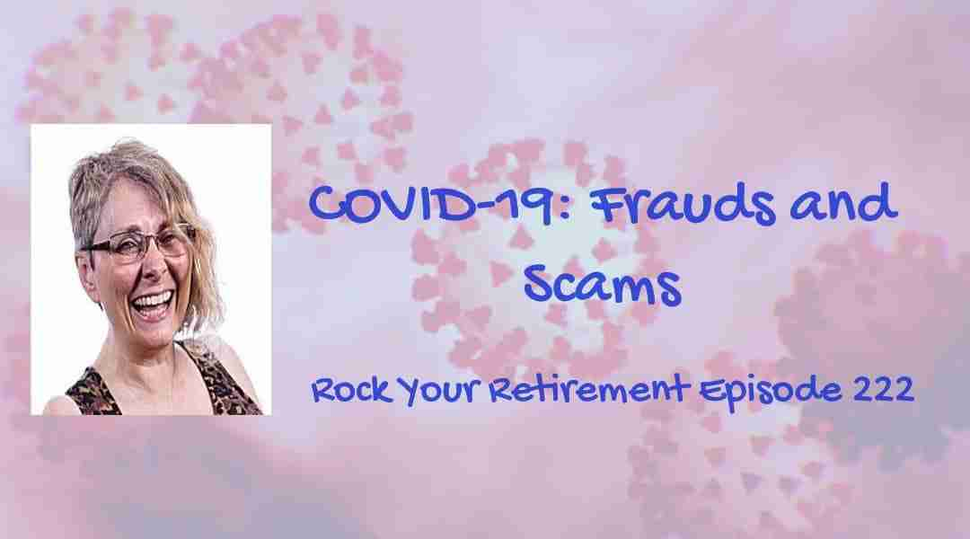 COVID-19 Frauds and Scams – Episode 222