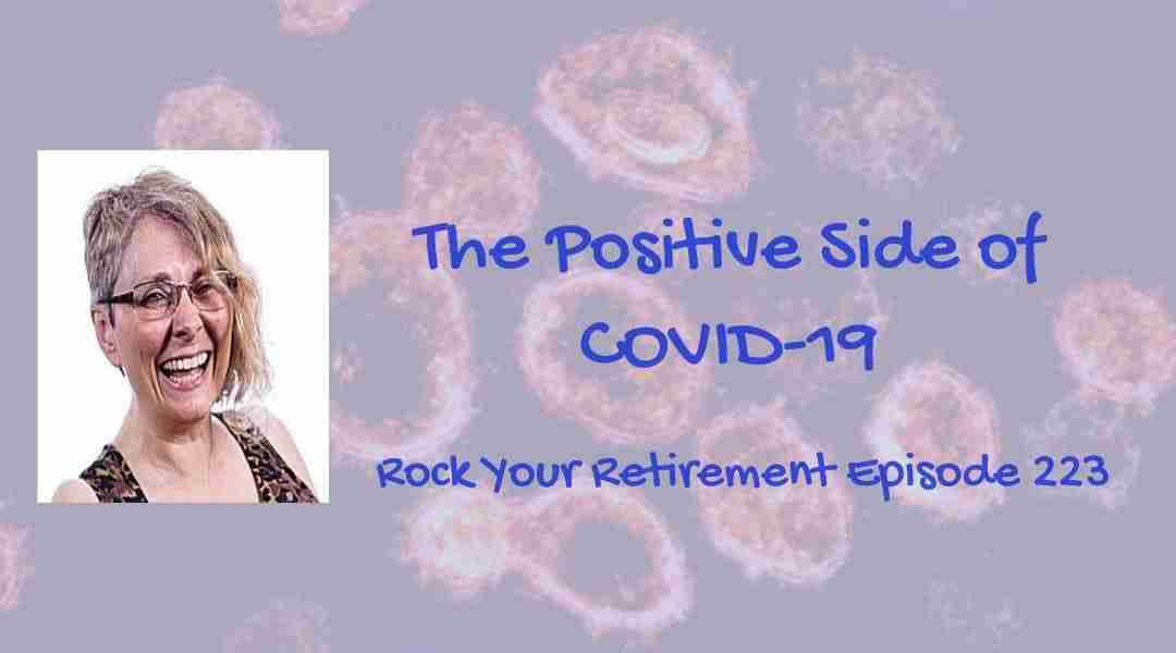 The Positive Side of COVID-19 – Episode 223