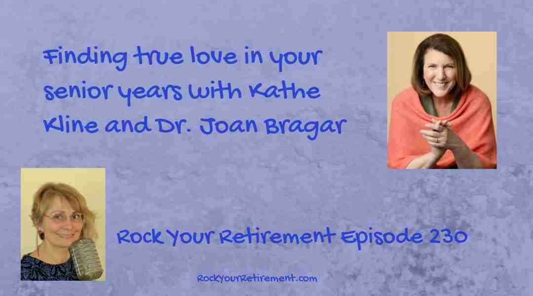 Finding True Love in Your Senior Years -Ep 230