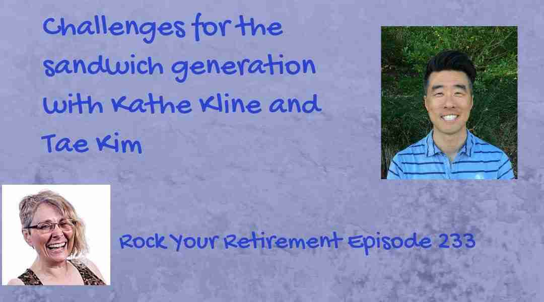 Challenges for the Sandwich Generation -Ep 233
