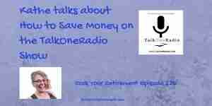 Kathe talks about how to save money on the TalkOneRadio show