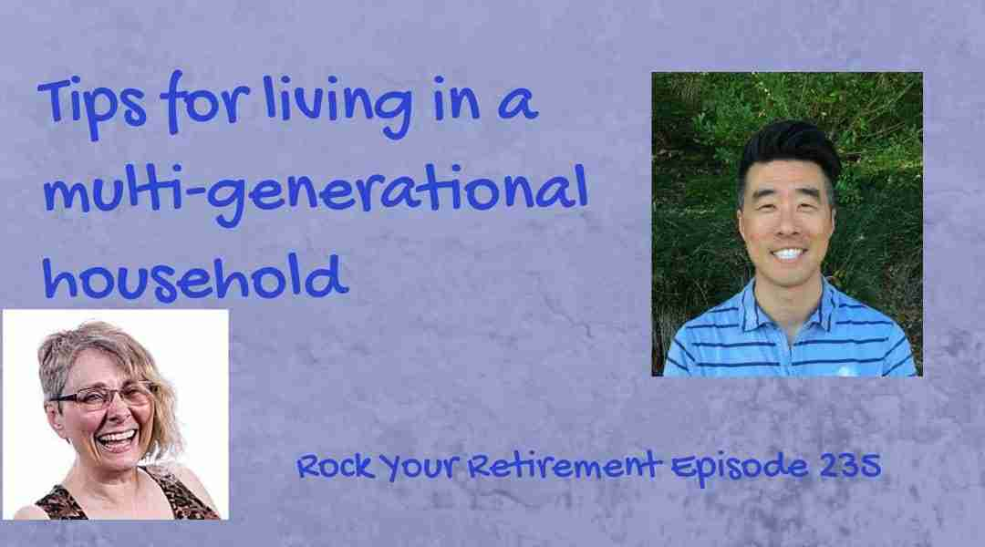 How Multi-Generational Living Will Work Ep 235