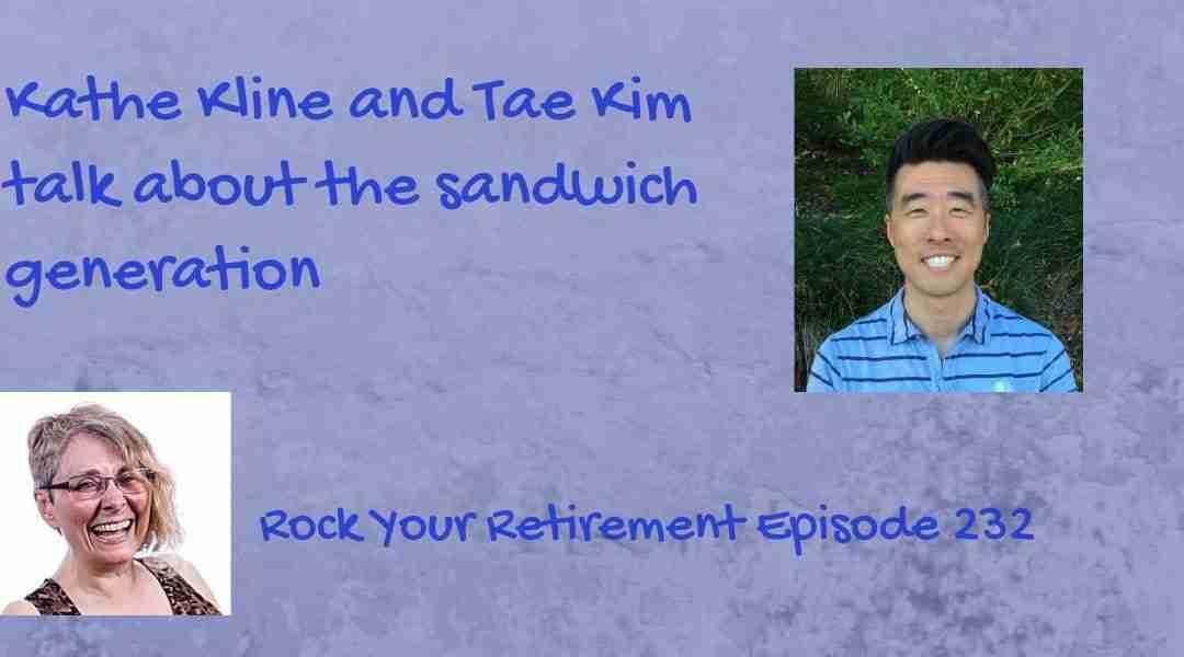 The Sandwich Generation – Episode 232