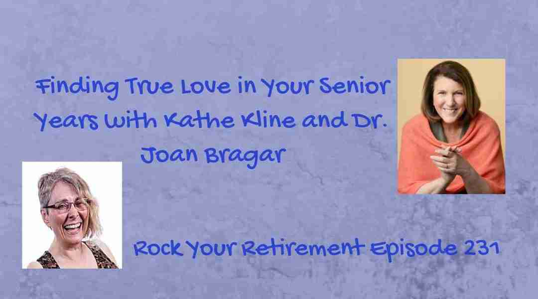 Finding True Love in Your Senior Years -Ep 231