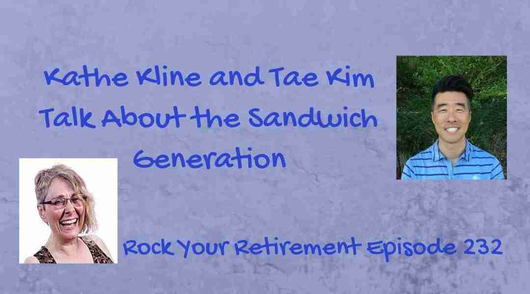 The Sandwich Generation – Episode 232