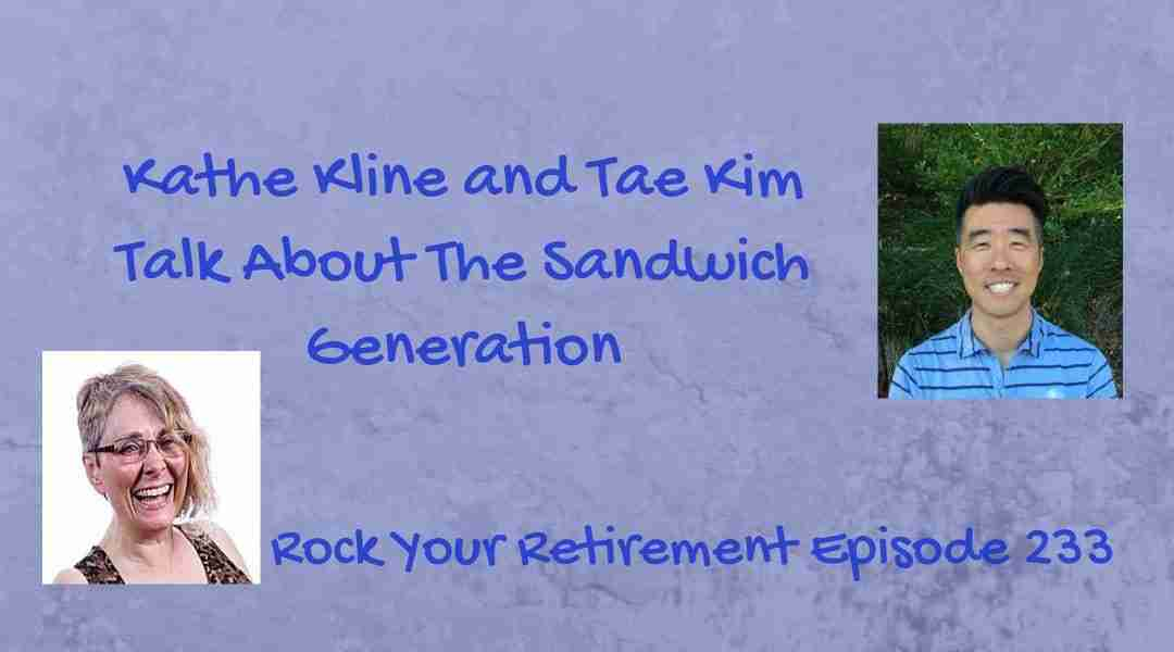 The Sandwich Generation – Episode 233