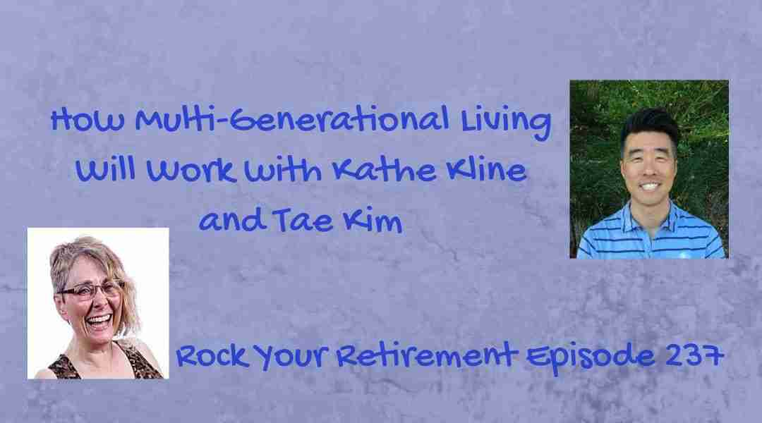 How Multi-Generational Living Will Work Ep 237