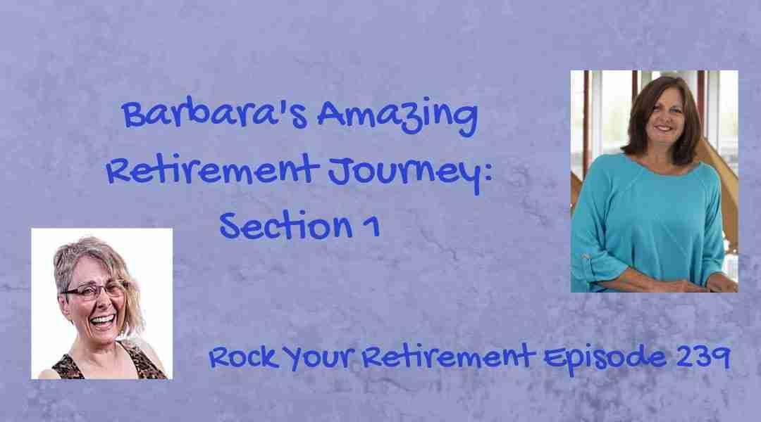 Barbara's Amazing Retirement Journey: Section 1