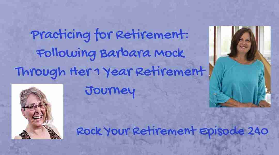 Practicing for Retirement with Barbara Mock