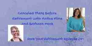 Canceled Plans Before Retirement