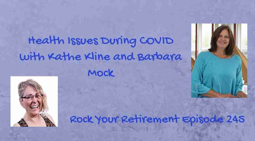 Health Issues During COVID – Episode 245