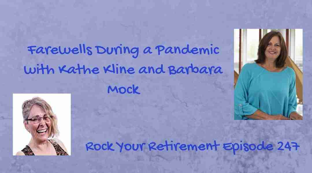 Farewells During a Pandemic – Ep 247
