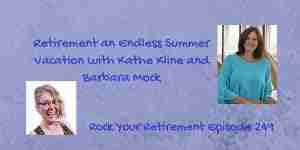 Retirement Lifestyle- Endless Summer Vacation