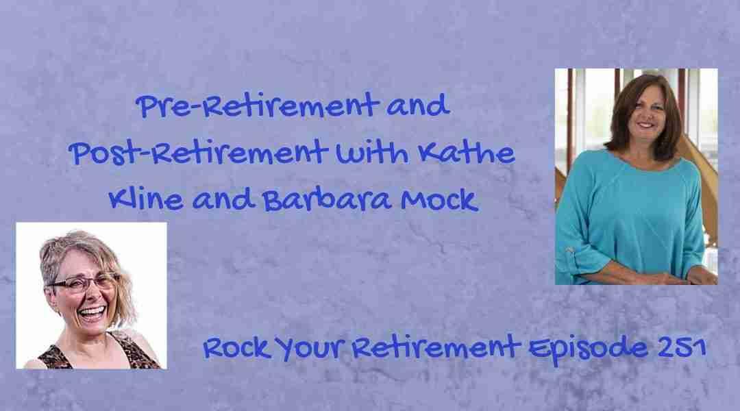 Pre-Retirement and Post-Retirement
